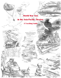 WWII in the Asia-Pacific Theatre: A Teaching Guider